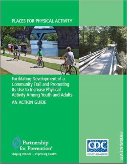 Facilitating Development of a Community Trail and Promoting Its Use to Increase Physical Activity Among Youth and Adults