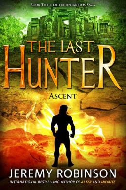 The Last Hunter - Ascent (Book 3 of the Antarktos Saga)
