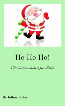 Ho Ho Ho! Christmas Jokes for Kids