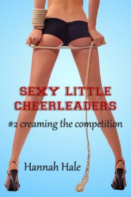 Sexy Little Cheerleaders, Creaming the Cheerleading Competition (XXX Multiple Partners BDSM Erotica)