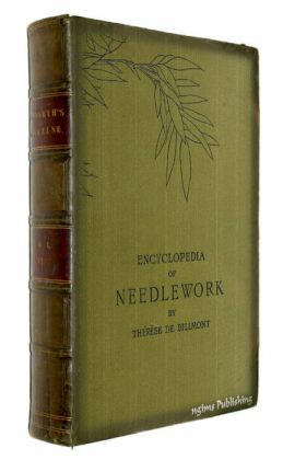 Encyclopedia of Needlework (Illustrated + Active TOC)