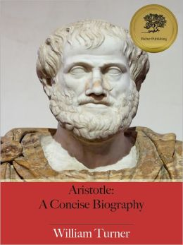 Aristotle: A Concise Biography (Illustrated)