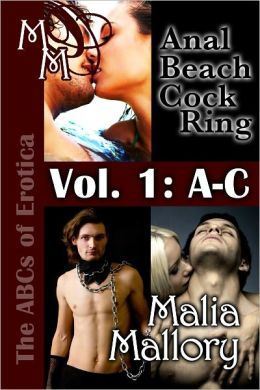 The ABCs of Erotica - Volume 1: A - C (Anal Beach Cock Ring)