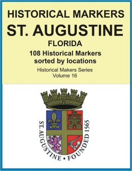 Historical Markers ST. AUGUSTINE, FLORIDA