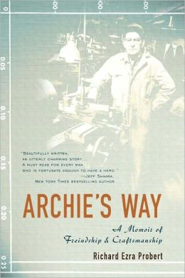 Archie's Way: A Memoir of Craftsmanship and Friendship