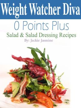 Weight Watcher Diva 0 Points Plus Salad and Salad Dressing Recipes Cookbook