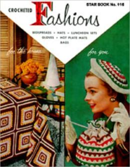 Crocheted Fashions Star Book 116 - Crochet Patterns