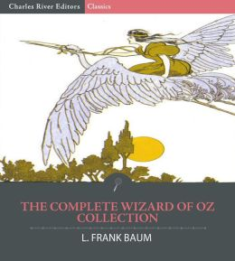The Complete Wizard of Oz Collection: All 15 Books (Illustrated)