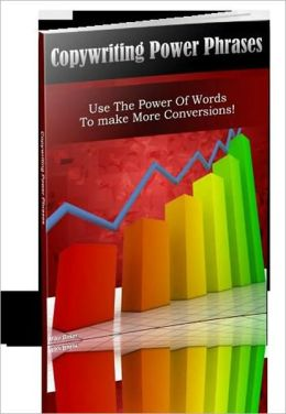 Copywriting Power Phrases - Use The Power Of Words To Make More Conversions!