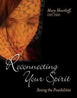 Reconnecting Your Spirit: Seeing the Possibilities