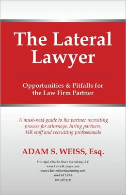 The Lateral Lawyer: Opportunities & Pitfalls for the Law Firm Partner