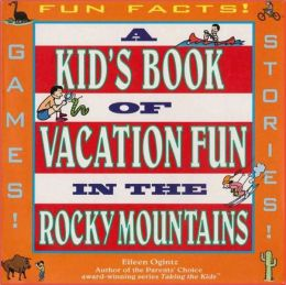 Taking the Kids: A Kids Book of Fun in the Rocky Mountains