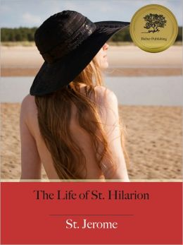 The Life of St. Hilarion - Enhanced (Illustrated)