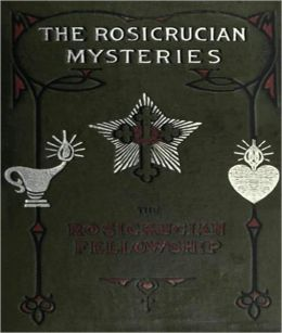The Rosacrucian Mysteries: An Elementary Exposition of Their Secret Teachings! A Religious/Occult Classic By Max Heindel!
