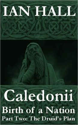 Caledonii: Birth of a Nation. Part Two: The Druid's Plan.