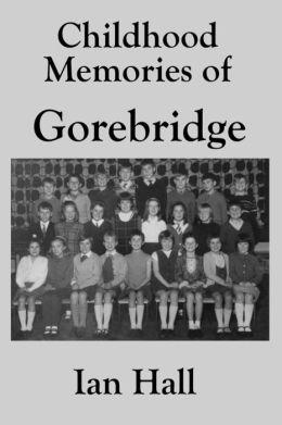Childhood Memories of Gorebridge