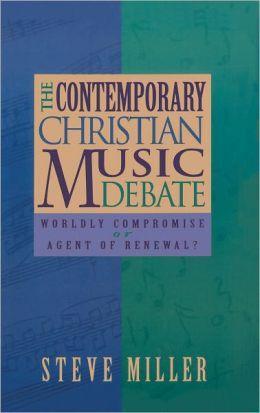 The Contemporary Christian Music Debate