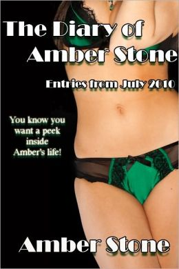 The Diary of Amber Stone (Entries from July 2010)
