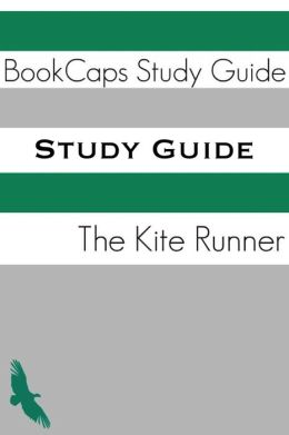 Study Guide: The Kite Runner (A BookCaps Study Guide)
