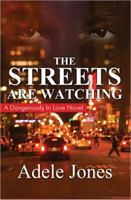 The Streets Are Watching: A Dangerously In Love Novel