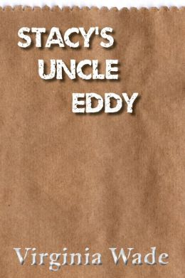 Stacy's Uncle Eddy