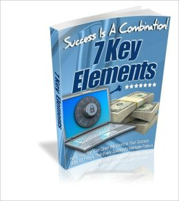 Success Is A Combination! - 7 Keys Elements Every Successful Marketer Follows