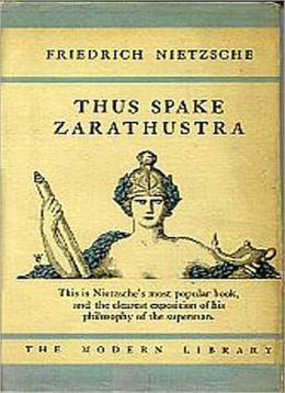 Thus Spake Zarathustra: A Philosophy/Literature Classic By Friedrich Nietzsche!