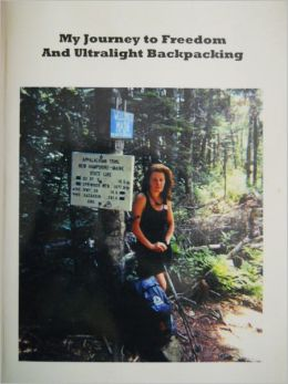 My Journey To Freedom and Ultralight Backpacking