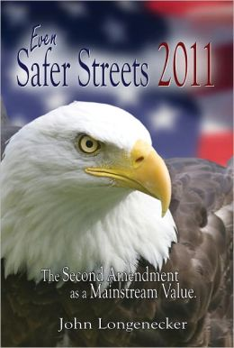 Even Safer Streets 2011 - The Second Amendment as a Mainstream Value
