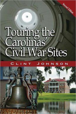 Touring the Carolinas' Civil War Sites, Second Edition