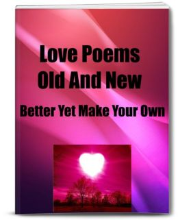 Love Poems-Old And New Better Yet Make Your Own