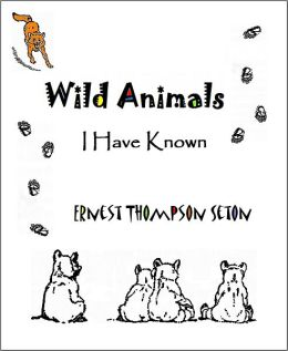 Wild Animals I Have Known (Eight Stories, With ATOC)