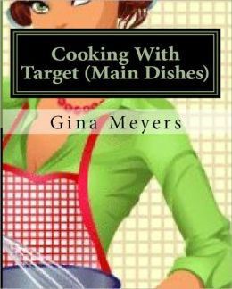 Cooking With Target (Main Dishes)