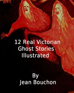 12 Real Victorian Ghost Stories Illustrated