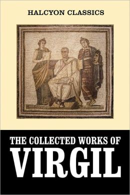 The Aeneid, the Eclogues, and the Georgics in English and Latin