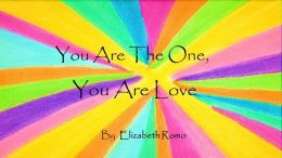 You Are The One, You Are Love