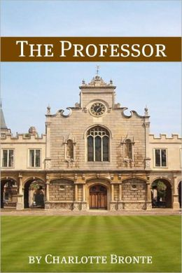 The Professor (Annotated with Critical Essay and Biography)