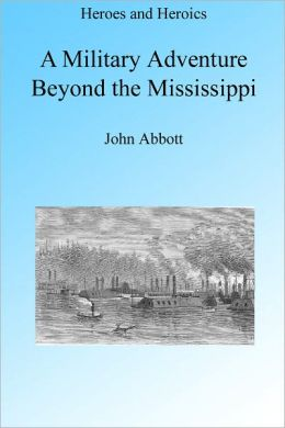 A Military Adventure Beyond the Mississippi, Illustrated