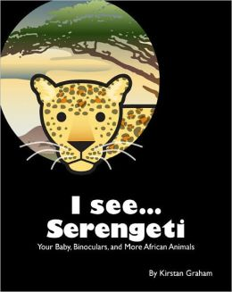I see... Serengeti - Your Baby, Binoculars, and More African Animals