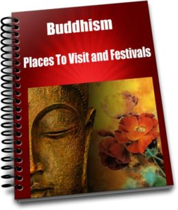 Buddhism-Places To Visit and Festivals