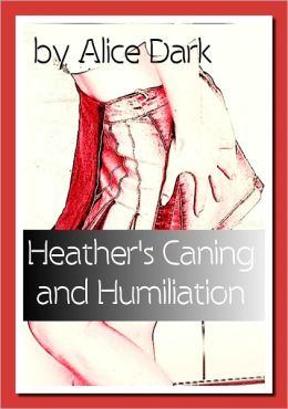 Heather's Caning and Humiliation