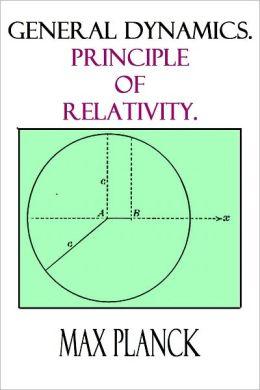 General Dynamics. Principle of Relativity.