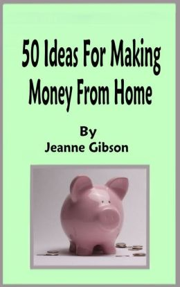50 Ideas for Making Money from Home