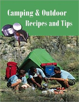 Camping and Outdoor Recipes and Tips