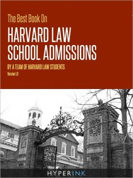 The Best Book On Harvard Law School Admissions (Written By HLS Students)