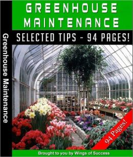 Greenhouse Maintenance - Building An Easy And Cost-effective Greenhouse On Your Back Yard