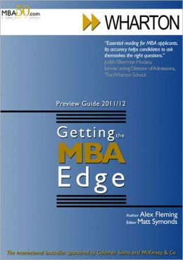 Getting the MBA Edge - Wharton 2011/12 (Preview Guide)