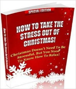 Motivational & Inspirational eBook - How To Take The Stress Out Of Christmas!