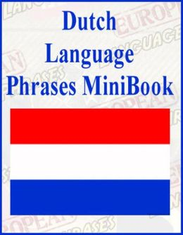 Dutch Language Phrases MiniBook (Well-formatted Edition)