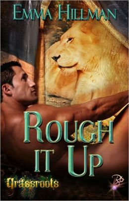 Rough It Up (Paranormal Erotic Romance, Shape-shifters, Grassroots Series)
